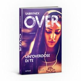 Libro OVER - Un'overdose di te, Sabrynex