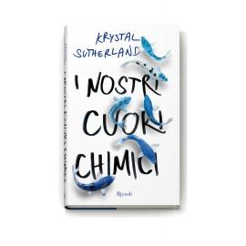 Libro Krystal Sutherland - I nostri cuori chimici