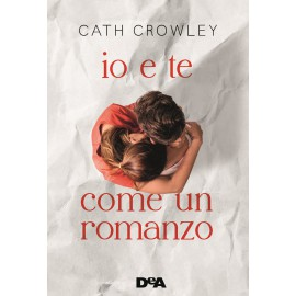 Libro Io e te come un romanzo - Cath Crowley