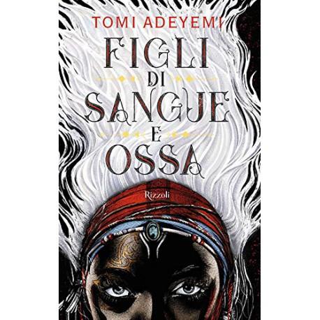 Libro - Figli di sangue e ossa di Tomi Adeyemi