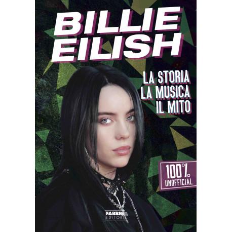 Libro Billie Eilish - La Storia La Musica Il Mito