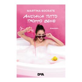 Libro Martina Socrate - Andava Tutto Troppo Bene