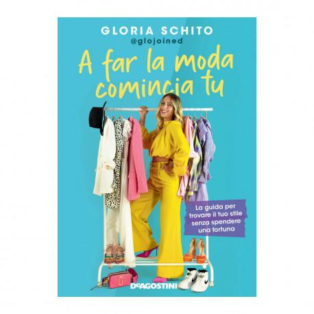 Libro Gloria Schito - A Far La Moda Comincia Tu