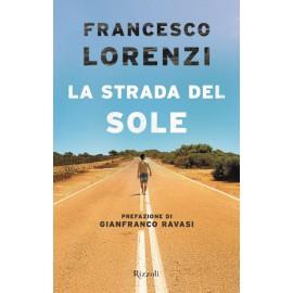 Francesco Lorenzi libro La Strada del Sole