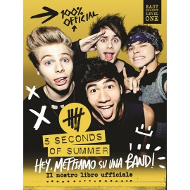 5 Seconds of Summer: Hey, mettiamo su una band!