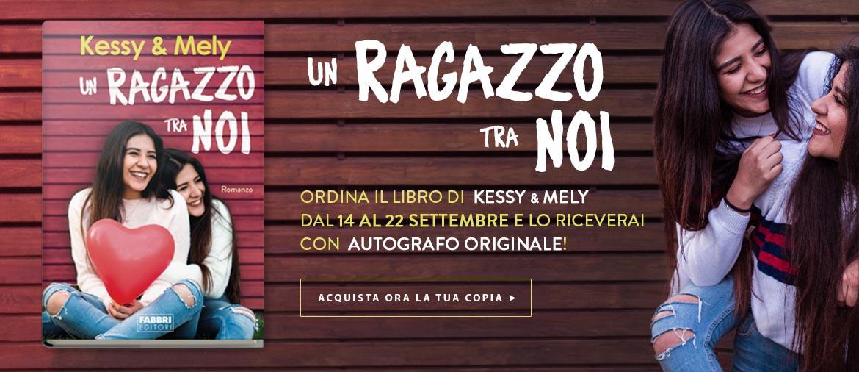 """Acquista ora il libro """"Un ragazzo tra noi"""" di Kessy e Mely autografato!"""