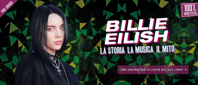 Pre-ordina ora il libro di Billie Eilish - La Storia. La Musica. Il Mito.
