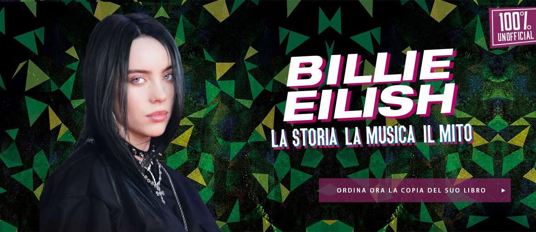 Ordina ora il libro di Billie Eilish - La Storia. La Musica. Il Mito.