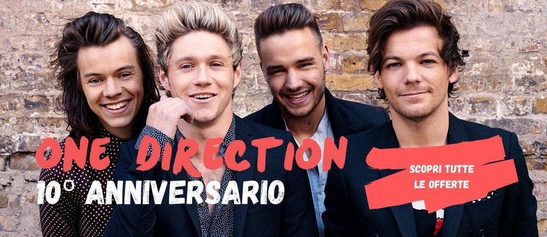 Decimo Anniversario One Direction - Scopri le offerte