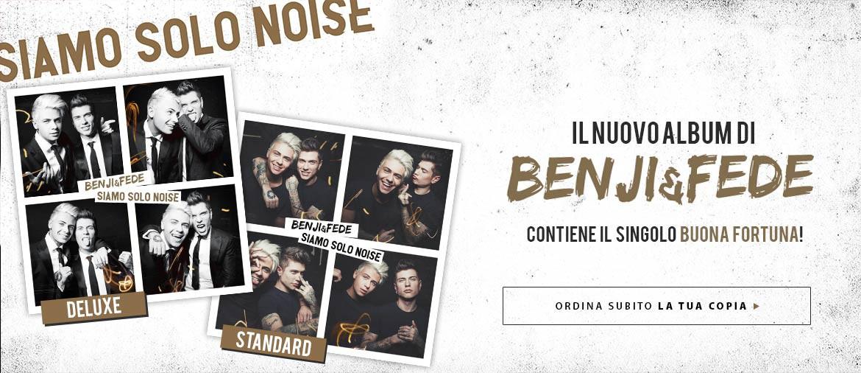 """Ordina ora """"Siamo solo noise"""" - il nuovo album di Benji e Fede in versione standard e deluxe"""