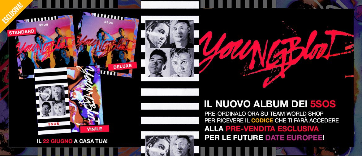 Acquista ora YOUNGBLOOD il nuovo album dei 5 Seconds of Summer