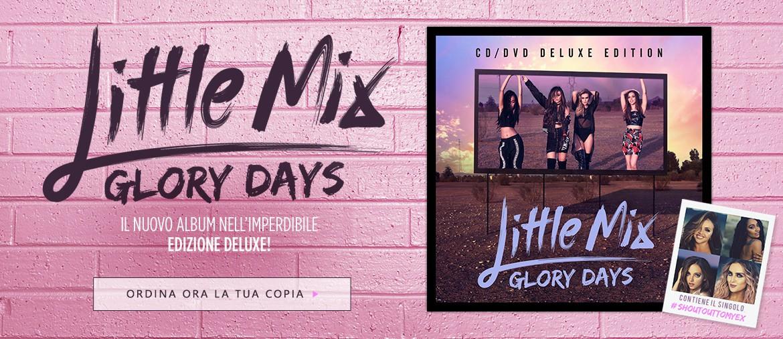 Little Mix: ordina ora Glory Days Edizione Deluxe